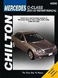 Mercedes Benz C Class: 2001 Thru 2007 (Chilton