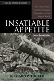 Insatiable Appetite: The United States and the Ecological Degradation of the Tropical World, Concise (Exploring World History)