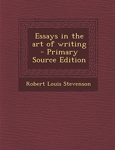 Essays in the Art of Writing - Primary Source Edition