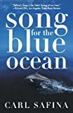 N/A Song for the Blue Ocean: Encounters Along the World's Coasts and Beneath the Seas 1st (first) Owl Books Edition by Safina, Carl published by Holt Paperbacks (1999)