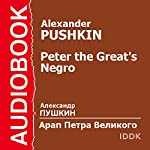 Peter the Great's Negro [Russian Edition] | Alexander Pushkin