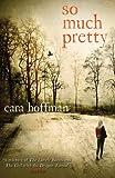 Cara Hoffman So Much Pretty