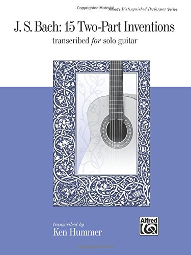 J. S. Bach -- 15 Two-Part Inventions: Transcribed for Solo Guitar (Alfred's Distinguished Performer)