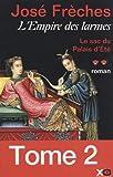 echange, troc José Frèches - L'Empire des larmes, tome 2 : Le sac du Palais d'été