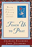 img - for Teach Us to Pray (Unity Classic Library) book / textbook / text book