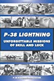 Image of P-38 LIGHTNING Unforgettable Missions of Skill and Luck