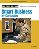 Smart Business for Contractors: A Guide to Money and the Law (For Pros by Pros) - 1561588938
