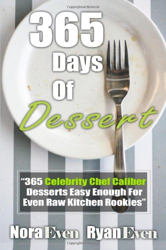 "365 Days Of Dessert: ""365 Celebrity Chef Caliber Desserts Easy Enough For Even Raw Kitchen Rookies"" back-1045548"