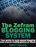 The Zefram Blogging System: Your Guide to Warp Speed Blogging and a Never-Ending Galaxy of Ideas