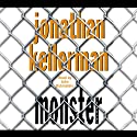 Monster: An Alex Delaware Novel (       UNABRIDGED) by Jonathan Kellerman Narrated by Alexander Adams
