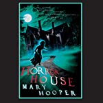 Horror House: Mary Hooper's Haunted | Mary Hooper