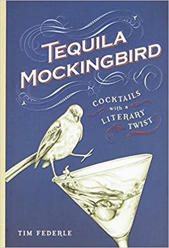 Tequila Mockingbird - a great recipe book for cocktails with a literary twist