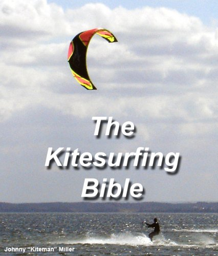 The Kitesurfing Bible: Finding Affordable Gear, Mastering the Techniques, and the Best Kitesurfing Locations Around the World