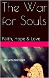 img - for The War for Souls: Faith, Hope & Love book / textbook / text book