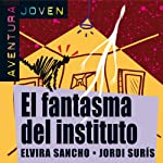 El fantasma del instituto [The Ghost of the Institute]: Aventura Joven | Elvira Sancho,Jordi Surís