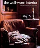 img - for The Well-Worn Interior by Whittaker, Tim, Forster, Robin(October 3, 2003) Hardcover book / textbook / text book