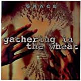 Gathering In The Wheat By Grace (1998-07-10)