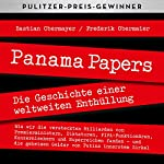 Panama Papers: Die Geschichte einer weltweiten Enthüllung | Bastian Obermayer,Frederik Obermaier
