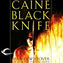 Caine Black Knife: The Third of the Acts of Caine (Act of Atonement, Book One) Audiobook by Matthew Stover Narrated by Stefan Rudnicki