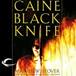 Caine Black Knife: The Third of the Acts of Caine (Act of Atonement, Book One) (       UNABRIDGED) by Matthew Stover Narrated by Stefan Rudnicki