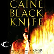 Caine Black Knife: The Third of the Acts of Caine (Act of Atonement, Book One) | Matthew Stover