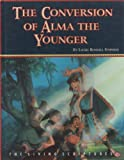 The conversion of Alma the Younger (The animated stories from the Book of Mormon)