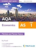 img - for AQA AS Economics Student Unit Guide: Unit 1 New Edition Markets and Market Failure by Ray Powell (2011-09-30) book / textbook / text book