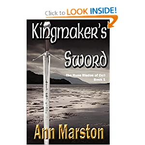 Kingmaker's Sword, Book 1, the Runeblades of Celi by Ann Marston