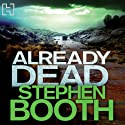 Already Dead: Cooper and Fry, Book 13 (       UNABRIDGED) by Stephen Booth Narrated by Mike Rogers
