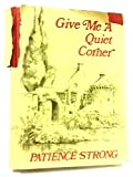 img - for Give Me a Quiet Corner book / textbook / text book