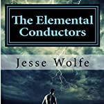 The Elemental Conductors | Jesse J. Wolfe