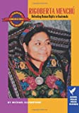 Rigoberta Menchu: Defending Human Rights in Guatemala (Women Changing the World)