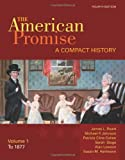 img - for The American Promise: A Compact History, Volume I: To 1877 book / textbook / text book