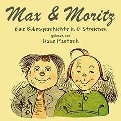 Max & Moritz (Eine Bubengeschichte in 6 Streichen von Wilhelm Busch)
