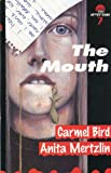 The Mouth (After Dark) (0749635258) by Bird, Carmel