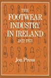img - for The Footwear Industry in Ireland: 1922-1973 book / textbook / text book