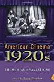 img - for American Cinema of the 1920s: Themes and Variations (Screen Decades) (Screen Decades: American Culture/American Cinema) book / textbook / text book