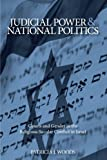 img - for Judicial Power and National Politics: Courts and Gender in the Religious-Secular Conflict in Israel (SUNY Series in Israeli Studies) (Suny Series in Israeli Studies (Paperback)) book / textbook / text book