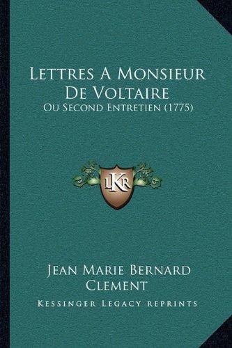 Lettres a Monsieur de Voltaire: Ou Second Entretien (1775)