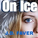 On Ice (       UNABRIDGED) by J. D. Faver Narrated by Anne Hancock
