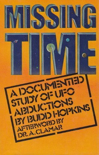 Missing Time:  A Documented Study of UFO Abductions