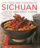 Terry Tan The Food and Cooking of Sichuan and West China