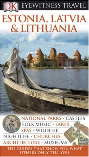 Estonia, Latvia, and Lithuania (Eyewitness Travel Guides)