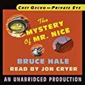 Chet Gecko, Private Eye, Book 2: The Mystery of Mr. Nice (       UNABRIDGED) by Bruce Hale Narrated by Jon Cryer