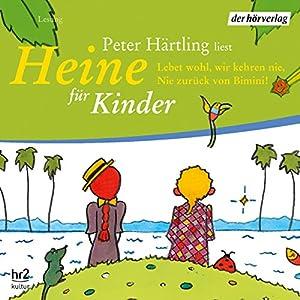Heine für Kinder. Lebet wohl, wir kehren nie, nie zurück von Bimini! Hörbuch