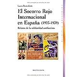 El Socorro Rojo internacional en España (1923-1939): Relatos de la solidaridad antifascista (Histora)