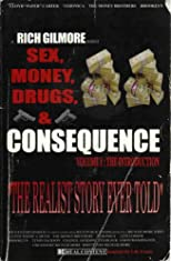 Sex, Money, Drugs & Consequence (Volume I: The Introduction)