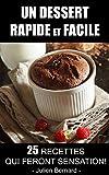 Un dessert rapide et facile : 25 recettes qui feront sensation!...