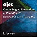 img - for AJCC Cancer Staging Illustrations in PowerPoint : From the AJCC Cancer Staging Atlas book / textbook / text book
