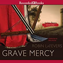 Grave Mercy: His Fair Assassin, Book 1 Audiobook by Robin LaFevers Narrated by Erin Moon